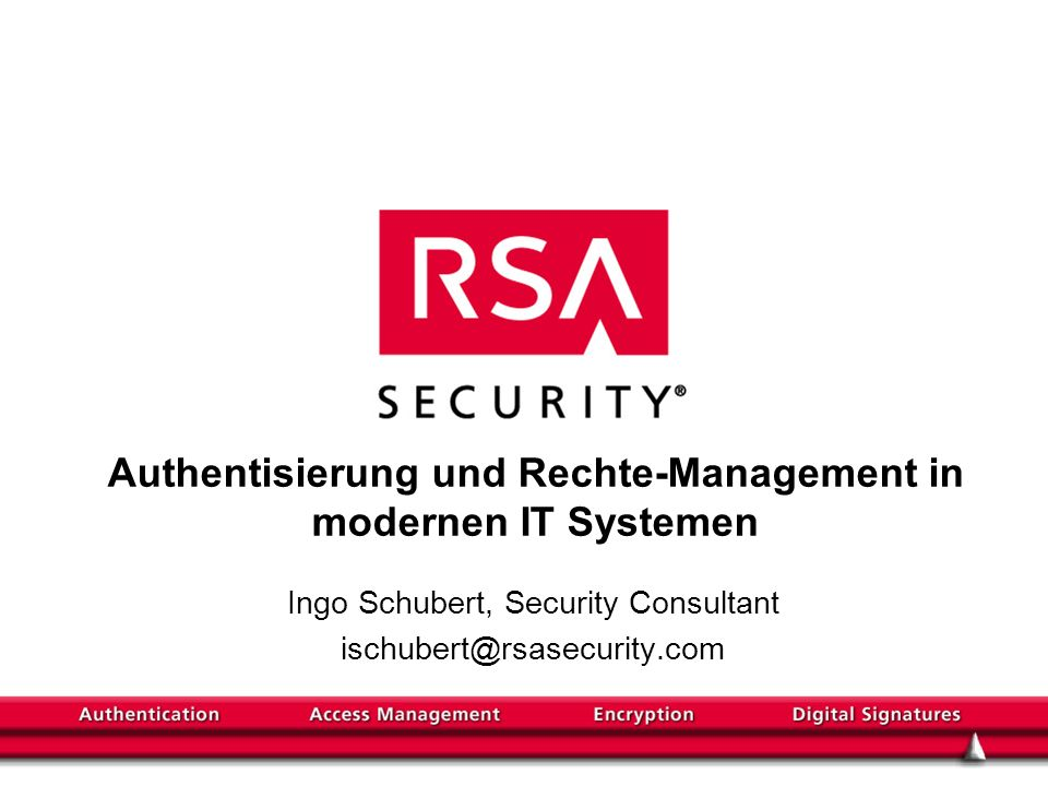 Authentisierung und Rechte-Management in modernen IT Systemen
