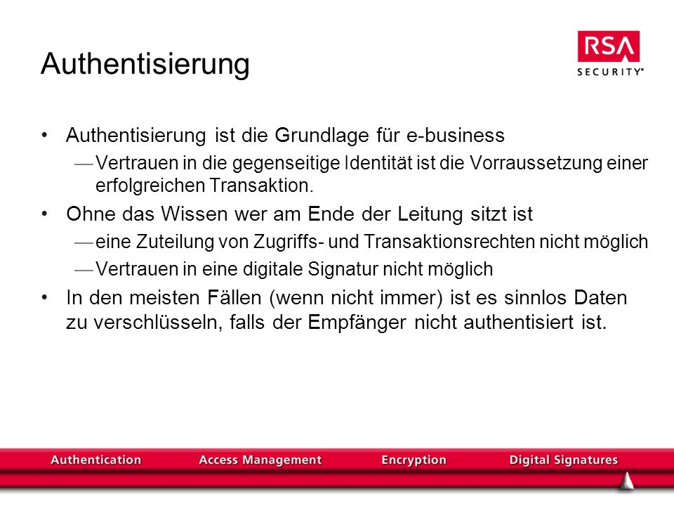 Authentisierung Authentisierung ist die Grundlage für e-business