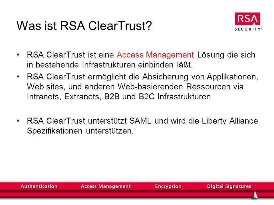 Was ist RSA ClearTrust RSA ClearTrust ist eine Access Management Lösung die sich in bestehende Infrastrukturen einbinden läßt.