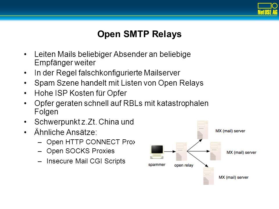 Open SMTP Relays Leiten Mails beliebiger Absender an beliebige Empfänger weiter. In der Regel falschkonfigurierte Mailserver.