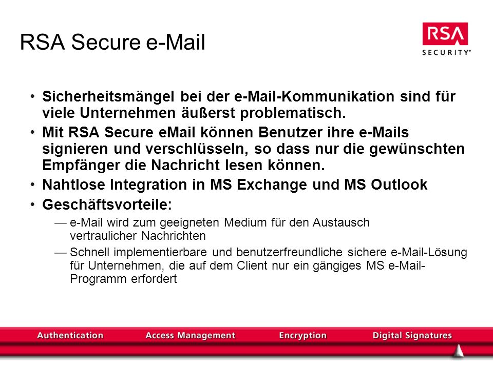 RSA Secure e-Mail Sicherheitsmängel bei der e-Mail-Kommunikation sind für viele Unternehmen äußerst problematisch.