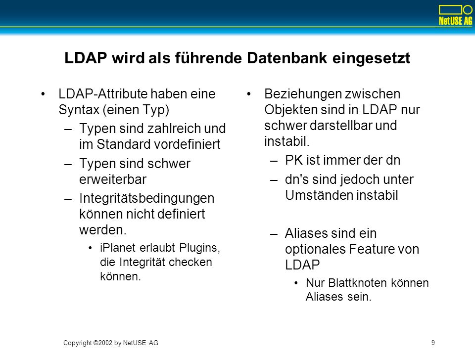 LDAP wird als führende Datenbank eingesetzt