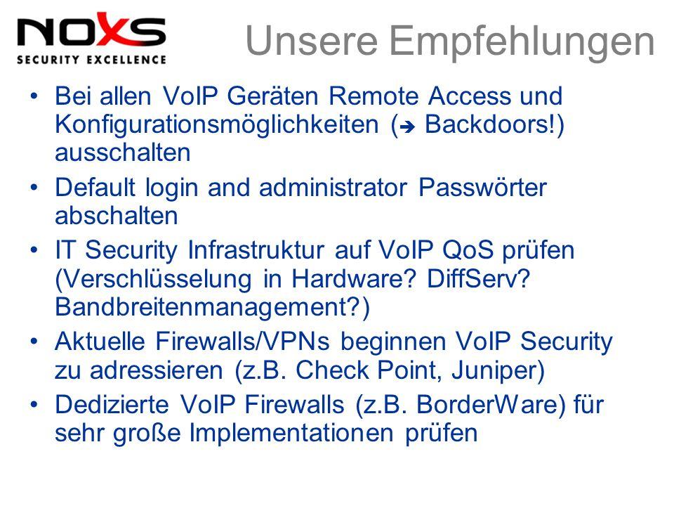 Unsere Empfehlungen Bei allen VoIP Geräten Remote Access und Konfigurationsmöglichkeiten ( Backdoors!) ausschalten.