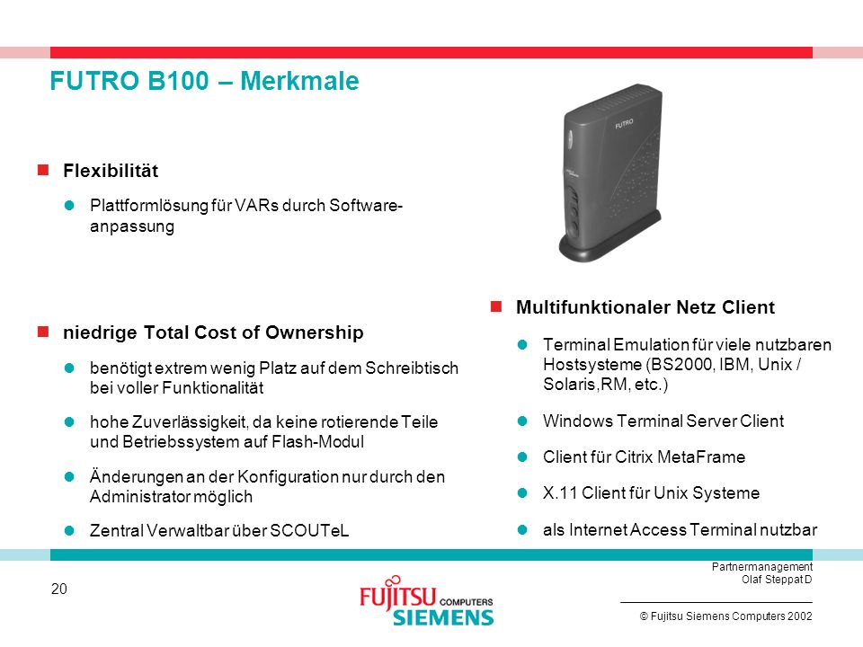 FUTRO B100 – Merkmale Flexibilität niedrige Total Cost of Ownership