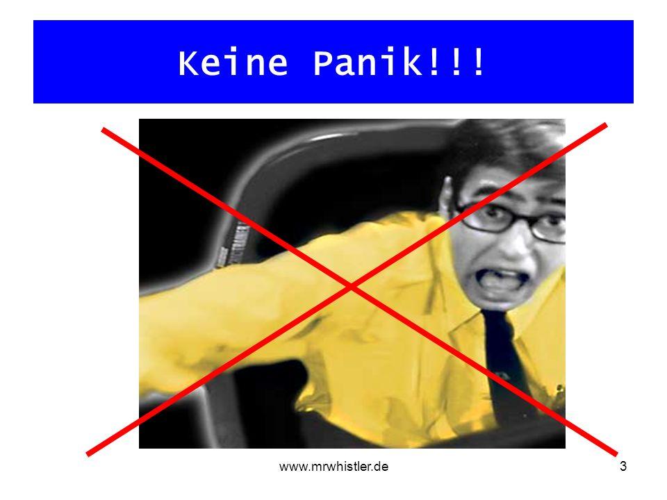 Keine Panik!!! www.mrwhistler.de