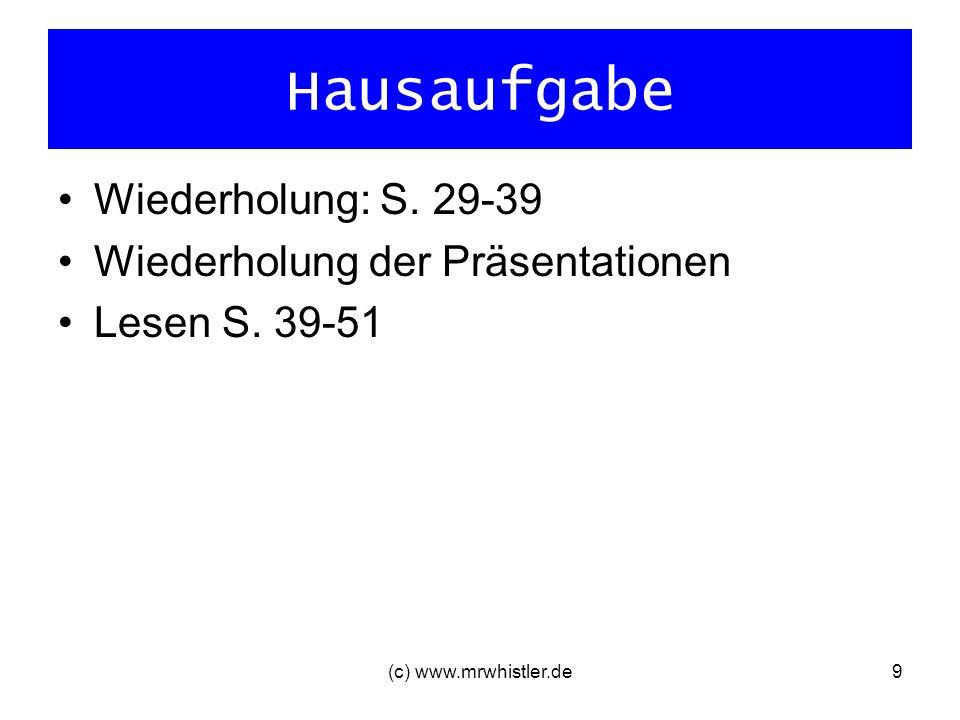 Hausaufgabe Wiederholung: S. 29-39 Wiederholung der Präsentationen