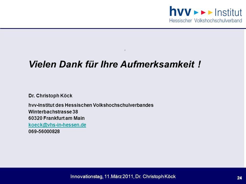 . Vielen Dank für Ihre Aufmerksamkeit ! Dr. Christoph Köck