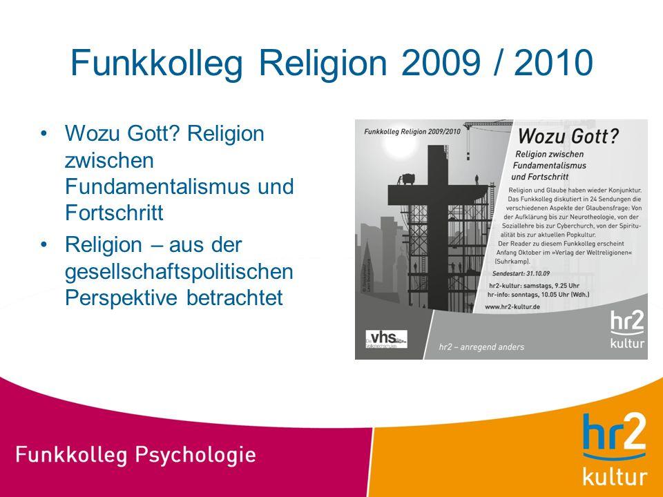 Funkkolleg Religion 2009 / 2010 Wozu Gott Religion zwischen Fundamentalismus und Fortschritt.