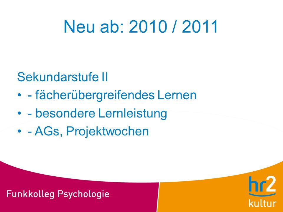 Neu ab: 2010 / 2011 Sekundarstufe II - fächerübergreifendes Lernen