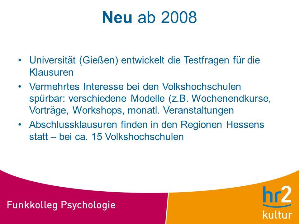 Neu ab 2008 Universität (Gießen) entwickelt die Testfragen für die Klausuren.