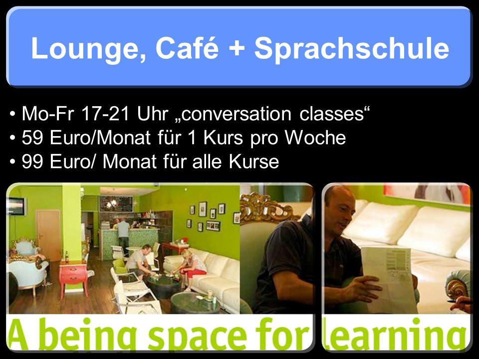 Lounge, Café + Sprachschule
