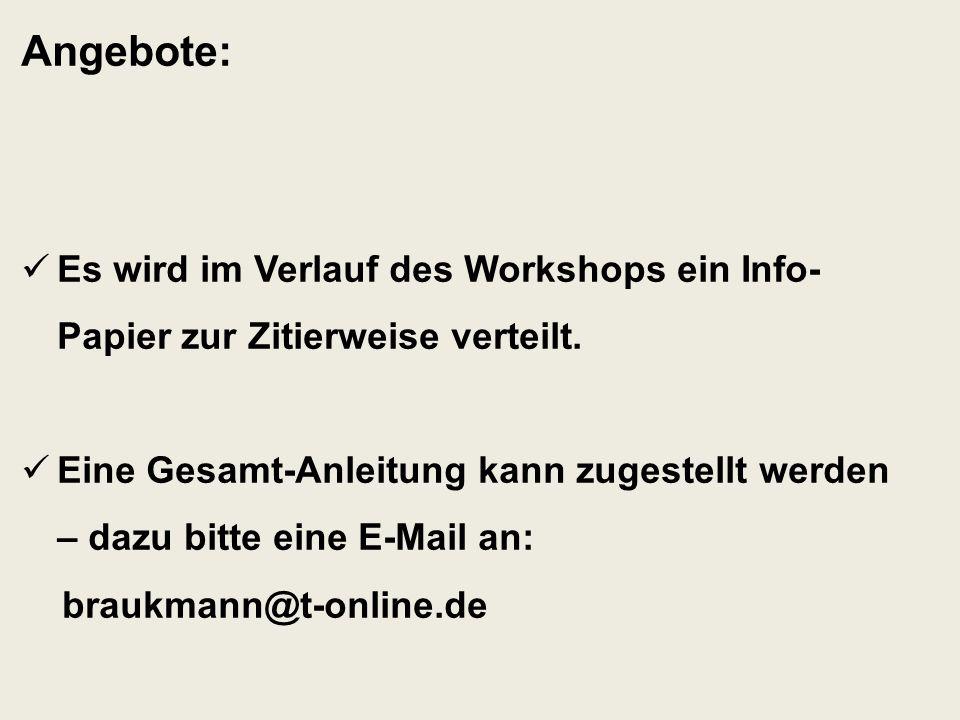 Angebote: Es wird im Verlauf des Workshops ein Info-Papier zur Zitierweise verteilt.