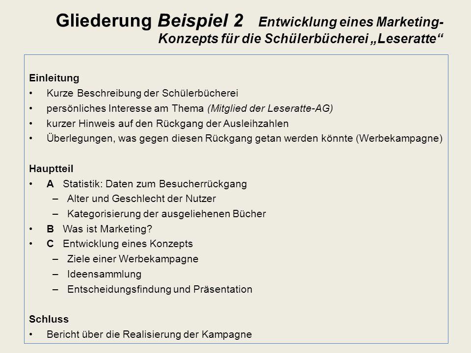 """Gliederung Beispiel 2 Entwicklung eines Marketing-Konzepts für die Schülerbücherei """"Leseratte"""