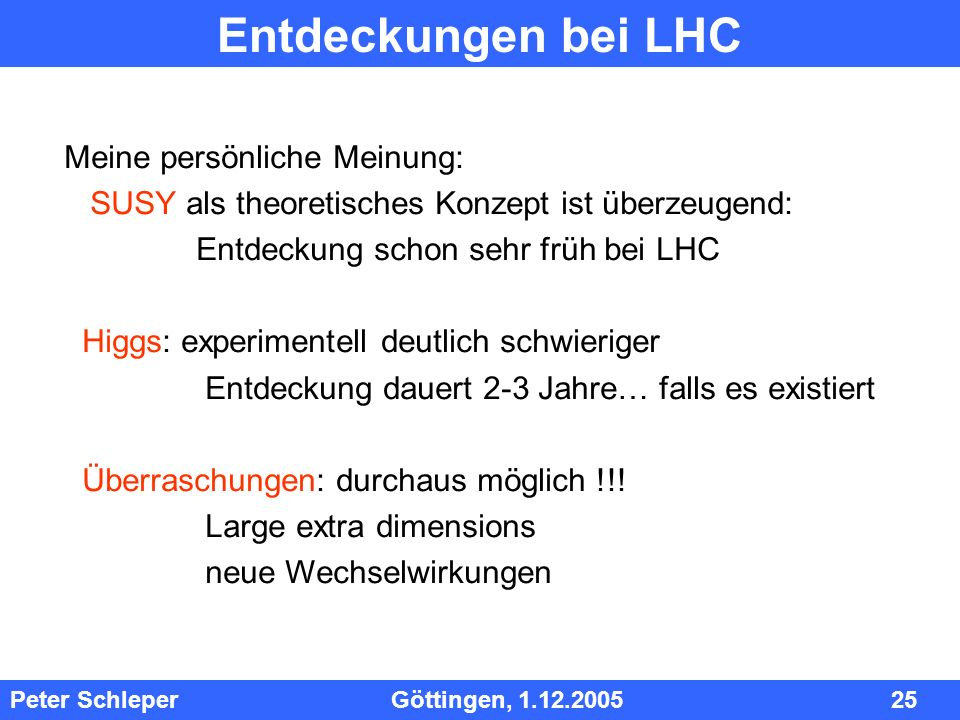 Entdeckungen bei LHC Meine persönliche Meinung: