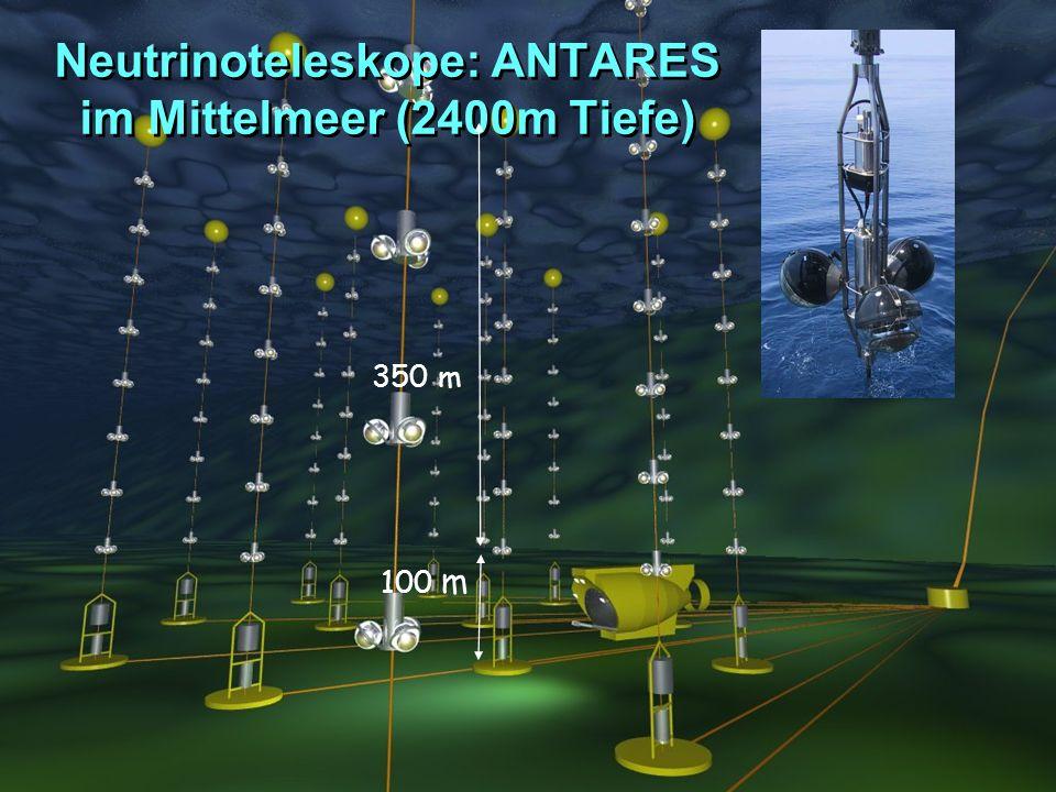 Neutrinoteleskope: ANTARES im Mittelmeer (2400m Tiefe)
