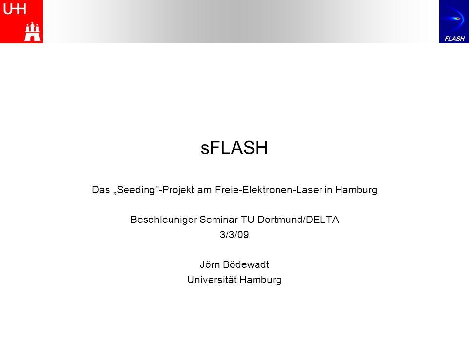 """sFLASH Das """"Seeding -Projekt am Freie-Elektronen-Laser in Hamburg"""