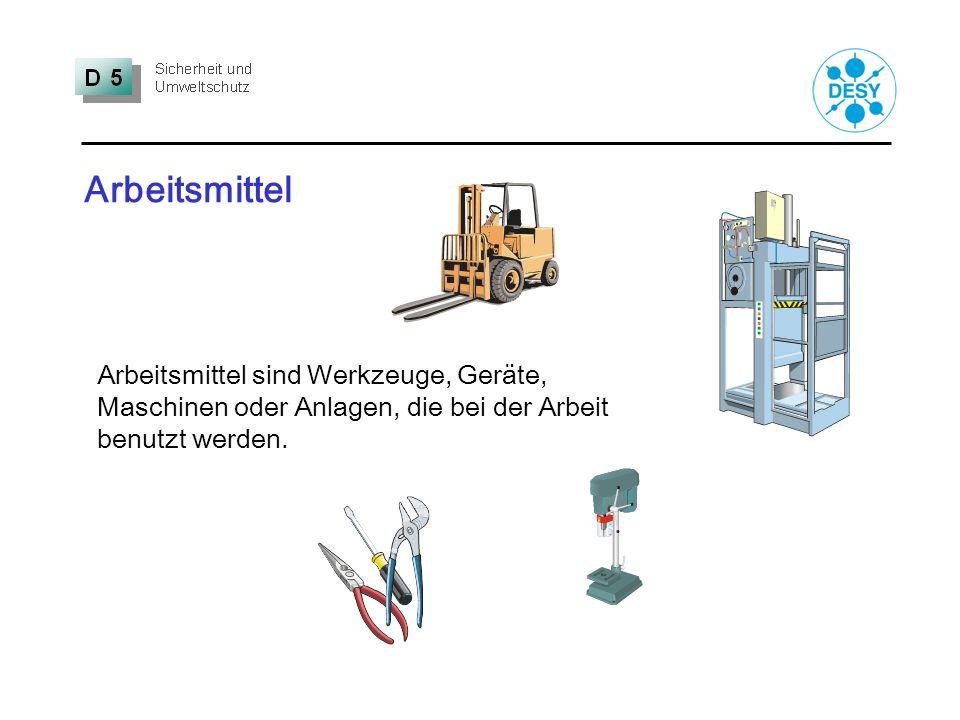 Arbeitsmittel Arbeitsmittel sind Werkzeuge, Geräte, Maschinen oder Anlagen, die bei der Arbeit benutzt werden.