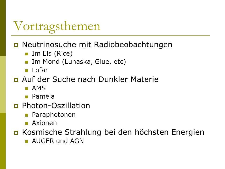 Vortragsthemen Neutrinosuche mit Radiobeobachtungen