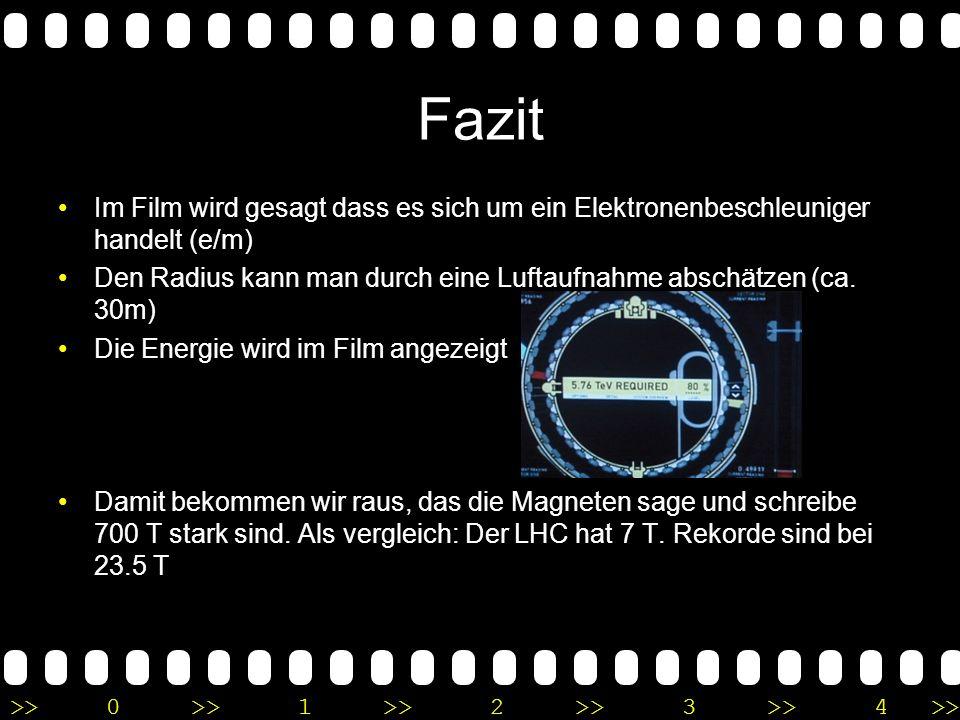 Fazit Im Film wird gesagt dass es sich um ein Elektronenbeschleuniger handelt (e/m) Den Radius kann man durch eine Luftaufnahme abschätzen (ca. 30m)