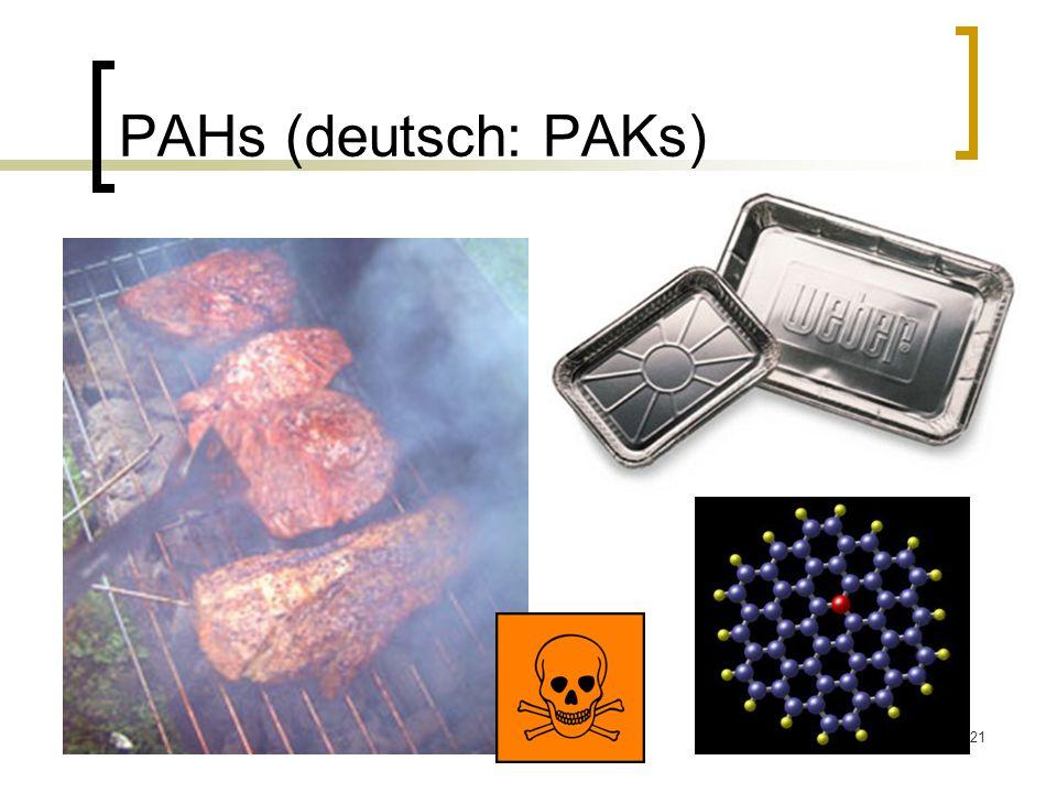 PAHs (deutsch: PAKs) Polyzyklische- Aromatische- Kohlenwasserstoffe