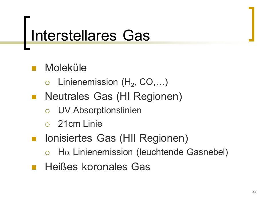 Interstellares Gas Moleküle Neutrales Gas (HI Regionen)