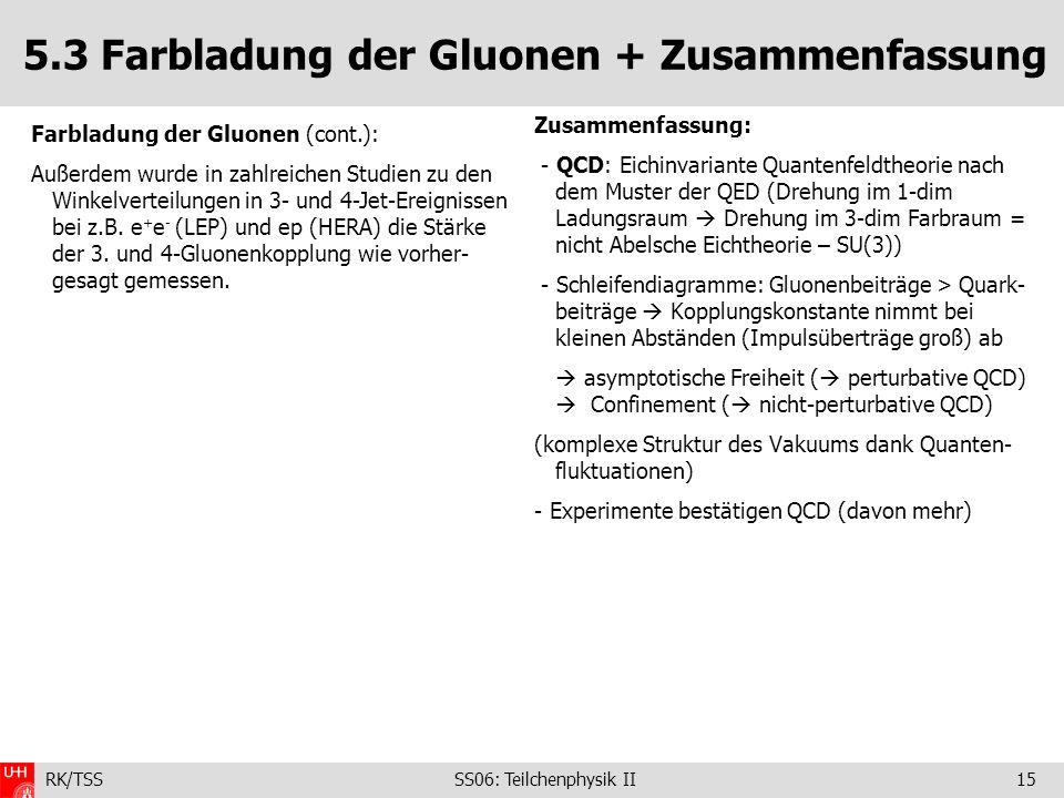 5.3 Farbladung der Gluonen + Zusammenfassung