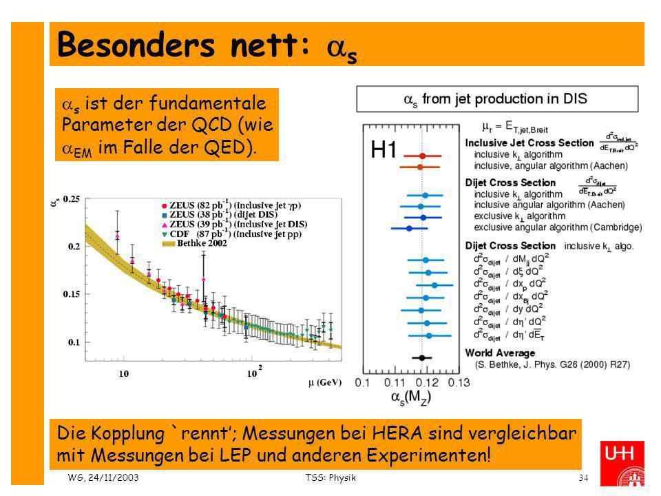 Besonders nett: s s ist der fundamentale Parameter der QCD (wie