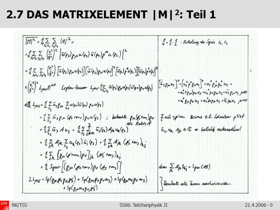 2.7 DAS MATRIXELEMENT |M|2: Teil 1