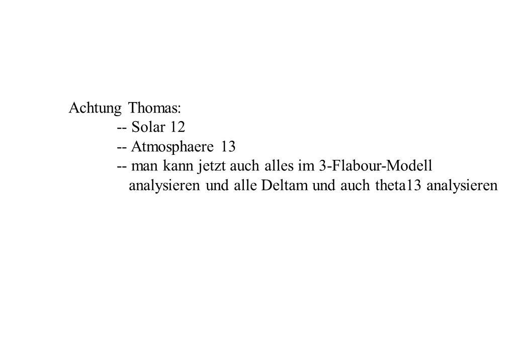 Achtung Thomas: -- Solar 12. -- Atmosphaere 13.
