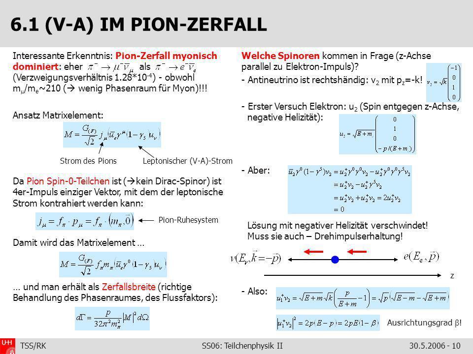 6.1 (V-A) IM PION-ZERFALL