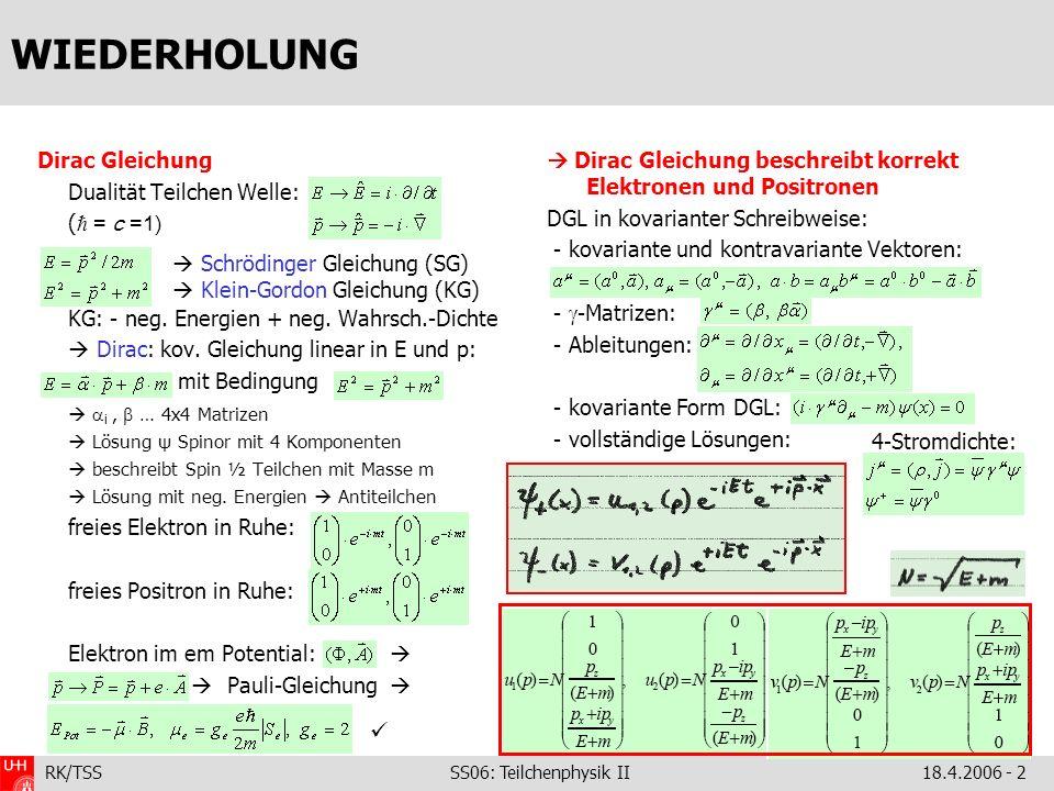 WIEDERHOLUNG  Dirac Gleichung Dualität Teilchen Welle: (ℏ = c =1)