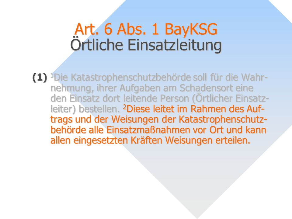 Art. 6 Abs. 1 BayKSG Örtliche Einsatzleitung