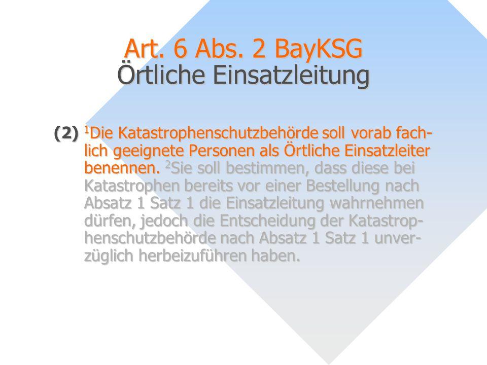 Art. 6 Abs. 2 BayKSG Örtliche Einsatzleitung