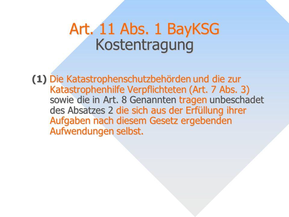 Art. 11 Abs. 1 BayKSG Kostentragung