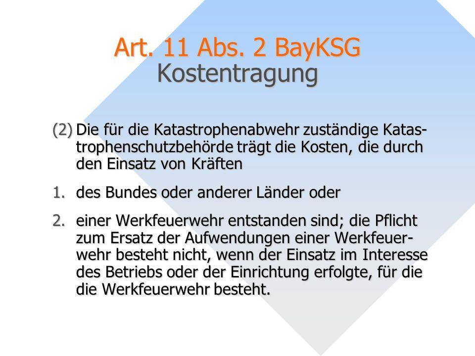Art. 11 Abs. 2 BayKSG Kostentragung