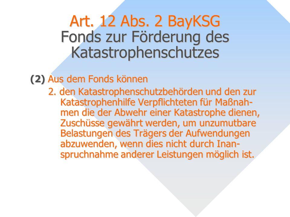 Art. 12 Abs. 2 BayKSG Fonds zur Förderung des Katastrophenschutzes