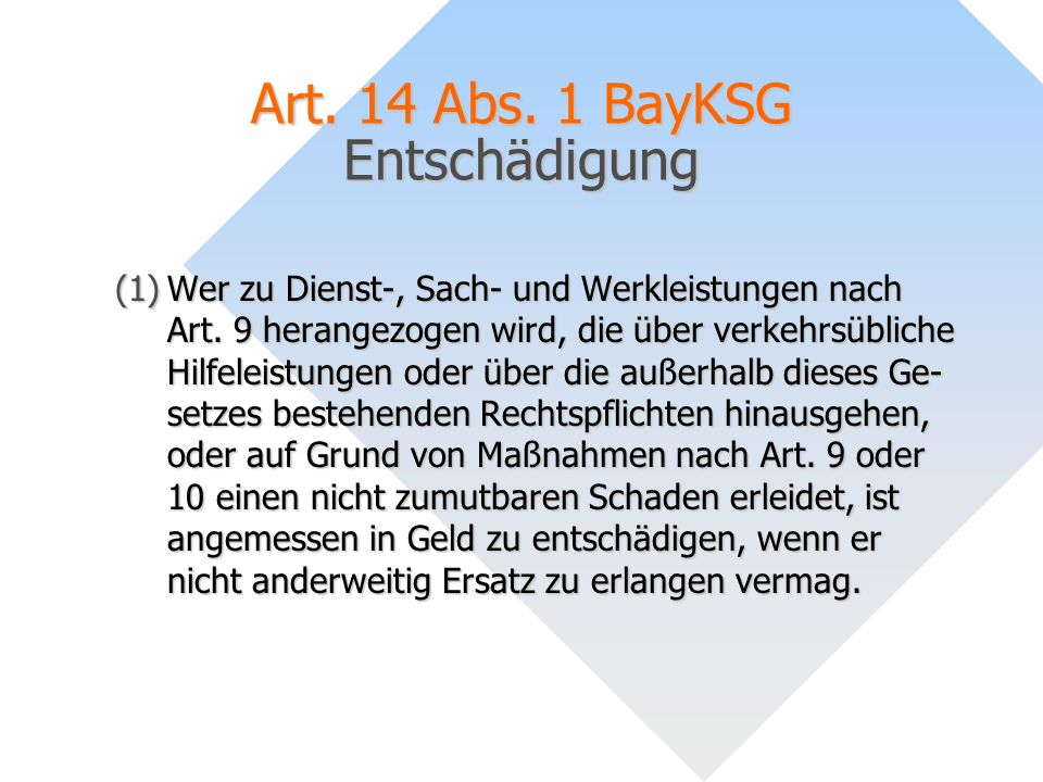 Art. 14 Abs. 1 BayKSG Entschädigung