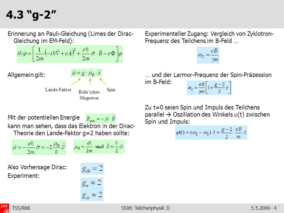 4.3 g-2 Erinnerung an Pauli-Gleichung (Limes der Dirac-Gleichung im EM-Feld): Allgemein gilt: Mit der potentiellen Energie.