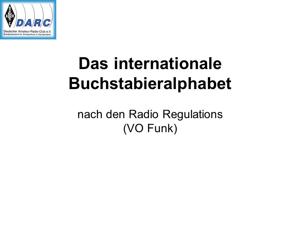 Das internationale Buchstabieralphabet nach den Radio Regulations (VO Funk)