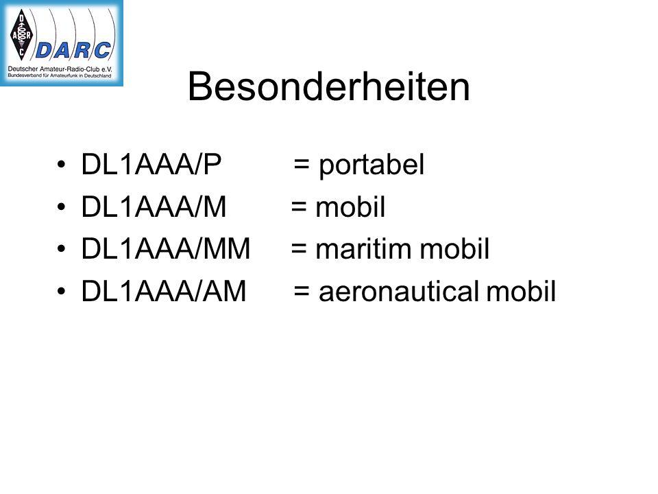 Besonderheiten DL1AAA/P = portabel DL1AAA/M = mobil