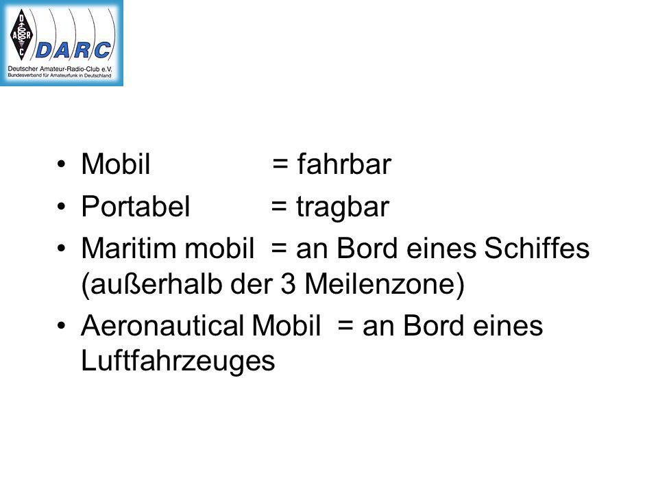 Mobil = fahrbar Portabel = tragbar. Maritim mobil = an Bord eines Schiffes (außerhalb der 3 Meilenzone)