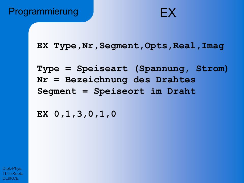 EX Programmierung EX Type,Nr,Segment,Opts,Real,Imag