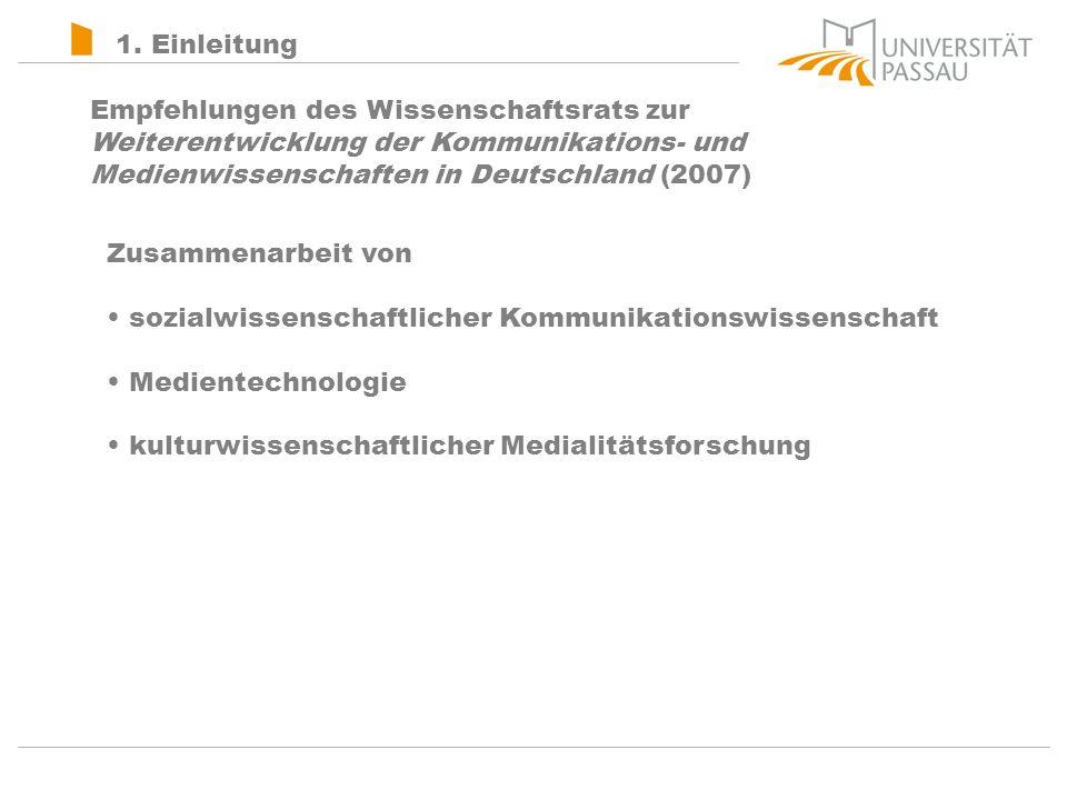 1. Einleitung Empfehlungen des Wissenschaftsrats zur. Weiterentwicklung der Kommunikations- und. Medienwissenschaften in Deutschland (2007)