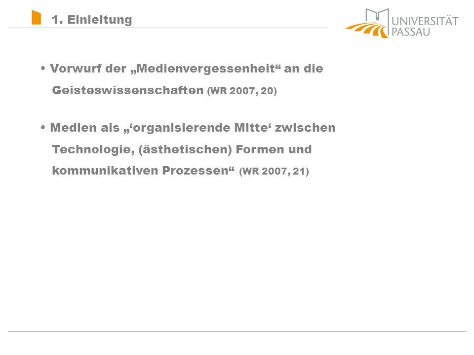 """1. Einleitung Vorwurf der """"Medienvergessenheit an die Geisteswissenschaften (WR 2007, 20)"""