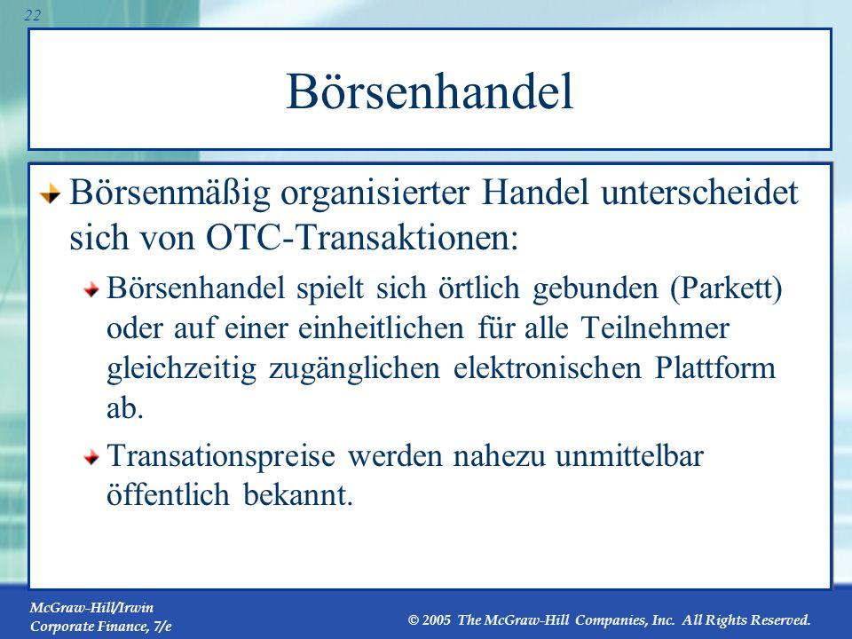 Börsenhandel Börsenmäßig organisierter Handel unterscheidet sich von OTC-Transaktionen: