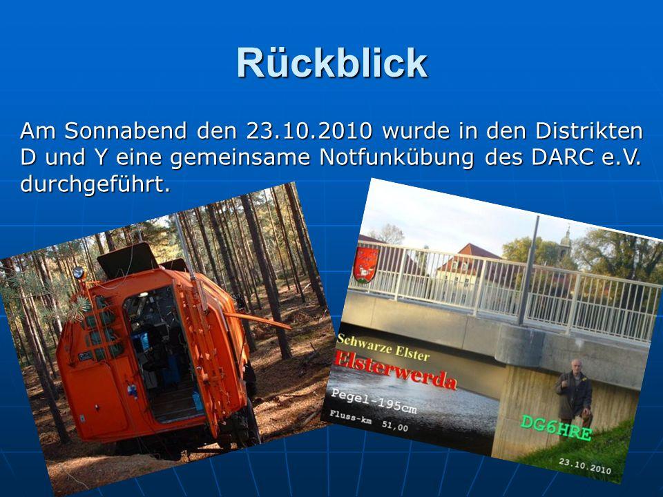 Rückblick Am Sonnabend den 23.10.2010 wurde in den Distrikten D und Y eine gemeinsame Notfunkübung des DARC e.V.