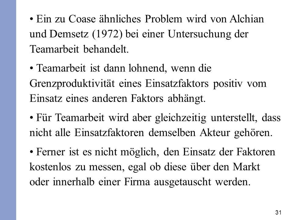 Ein zu Coase ähnliches Problem wird von Alchian und Demsetz (1972) bei einer Untersuchung der Teamarbeit behandelt.