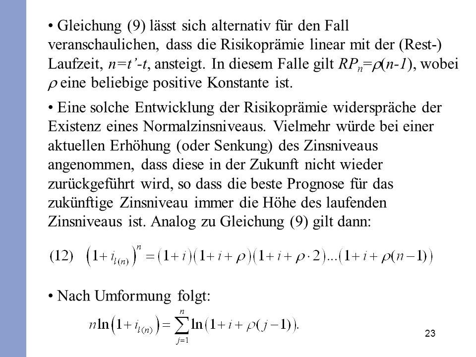 Gleichung (9) lässt sich alternativ für den Fall veranschaulichen, dass die Risikoprämie linear mit der (Rest-) Laufzeit, n=t'-t, ansteigt. In diesem Falle gilt RPn=r(n-1), wobei r eine beliebige positive Konstante ist.