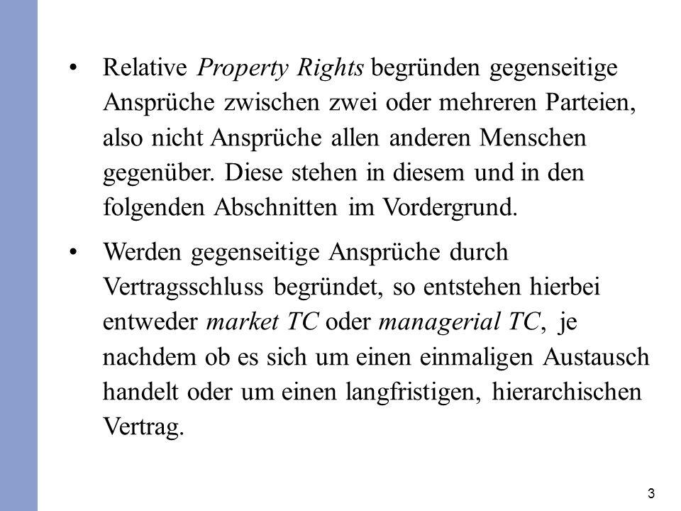 Relative Property Rights begründen gegenseitige Ansprüche zwischen zwei oder mehreren Parteien, also nicht Ansprüche allen anderen Menschen gegenüber. Diese stehen in diesem und in den folgenden Abschnitten im Vordergrund.