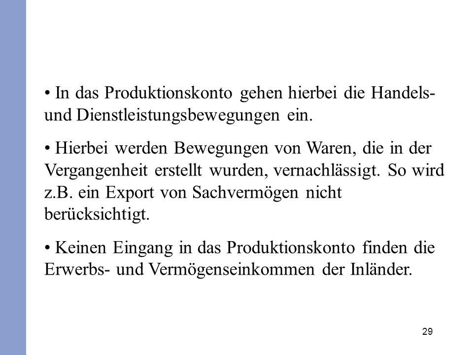 In das Produktionskonto gehen hierbei die Handels- und Dienstleistungsbewegungen ein.